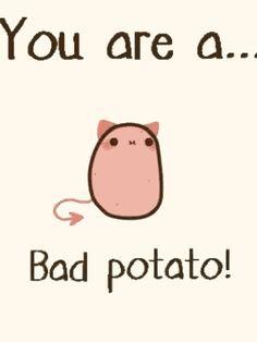 Potato life is poop.Sub to PewDiePoop