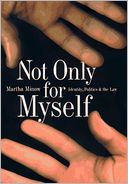 Not Only For Myself by Martha Minow: Book Cover
