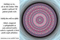 Mandala Tvoř, měň a buduj si svůj svět Story Quotes, Motto, True Stories, Motivation, Life, Mottos, Inspiration
