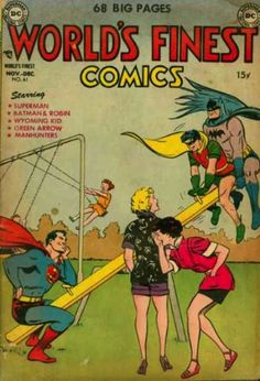 <b>From 1941-1986, the superheroes appeared in their own comic book series, <i>World's Finest Comics</i>, and it was ridiculous.</b>