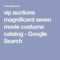 vip auctions magnificent seven movie costume catalog - Google Search Magnificent Seven Movie, Movie Costumes, Vip, Catalog, Auction, Google Search, Movies, Films, Brochures