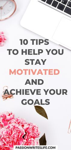 10 Tips to Help You Stay Motivated and Achieve Your Goals Achieving Goals, Achieve Your Goals, Giving Up Drinking, Sugar Free Diet, Up To Something, I Have A Secret, Productivity Hacks, Daily Meditation, Comparing Yourself To Others