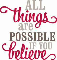 Silhouette Online Store - View Design #52837: 'all things are possible if you believe' vinyl phrase