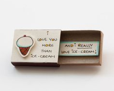 Funny Love Card I love you more than Ice cream Matchbox Funny Love Cards, Cute Cards, Diy Cards, Matchbox Crafts, Matchbox Art, Love Gifts, Diy Gifts, Handmade Gifts, Cute Messages