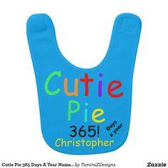 Cutie Pie 365 Days A Year Name Bibs