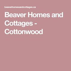Beaver Homes and Cottages - Cottonwood