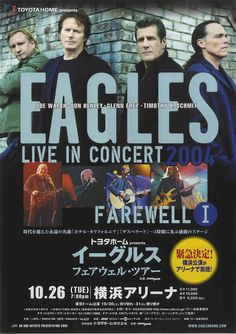"The Eagles.  One of their many ""final"" tours"