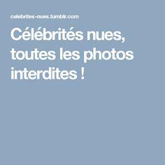 Célébrités nues, toutes les photos interdites !