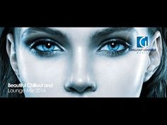 ▶ Beautiful Chillout and Lounge Mix 2014 - YouTube