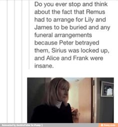 It's even worse because Remus didn't know Peter betrayed them, so he thought that three of his best friends were dead because his closest friend had betrayed them
