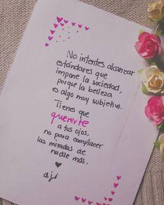 No intentes alcanzar estándares que te impone la sociedad, porque la belleza es algo muy subjetivo. Tienes que quererte a tus ojos, no para complacer mirada de nadie más. - - - - - - - - - - - - - - - - - - - - - - - - - - - ✒ #diannajuarezibarra #amorpropio #selflove #poesia #poesía #poema #micropoesia #microcuento #escrito #frasesdiarias #frasesenespañol #instapoesia #acciónpoética #prosapoetica #escritoresdeinstagram #escritos #quotes #letrasenespañol #citas #escritora #love #notas Self Quotes, Woman Quotes, The Last Star, Little Bit Of Love, Love You, My Love, Spanish Quotes, One Light, Self Love