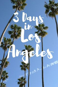 The Perfect Itinerary for 3 Days in Los Angeles:  ******************************************** If you've got 3 days in LA and you want to cover the highlights of the city then you need this itinerary! My 3 day LA itinerary includes where to stay, how to get around and places to eat.