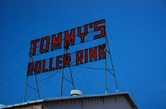 Tommy's Roller Rink Roller Rink, Neon Signs