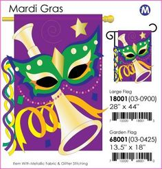 """Mardi Gras Flag Indoor/outdoor 28"""" X 44"""" by Two Group. Save 20 Off!. $19.99. Pole hem and attachment tabs. Measures approximately Dimensions: 28"""" x 44"""". 100% polyester. Our vibrantly colored, high quality, appliquéd and embroidered summer banners are just the thing to decorate your home! We have a large selection of new decorative banner flags from beautiful flowers, to special occasion banners for your party, a baby shower, or maybe someone you know has just been married."""