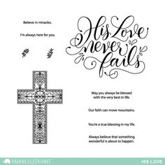 His Love never fails is beautifully hand-lettered by the amazing Paola Esteron! It shines beauty and grace! Photopolymer Stamp Set: Contains 10 stamps: 7 Sentiment Stamps and 3 Image Stamps Approximate measurements: His Love never fails x Cross x Sprig x Love Stamps, Clear Stamps, New Crafts, Crafts To Sell, Diy For Teens, Diy For Kids, Mama Elephant Stamps, Always Here For You, Image Stamp