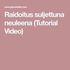 Raidoitus suljettuna neuleena (Tutorial Video)