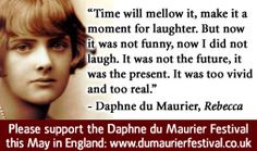 For more information about Daphne du Maurier: http://www.Dailyliteraryquote.com/dlq-literature-magazine/  Courtesy of http://www.DailyLiteraryQuote.com.  More quotes and social literary discussions at CulturalBook.com