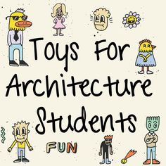 Gifts and Toys for Architecture Students