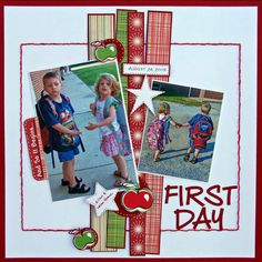 """First Day""  Such a simple layout and great use of scraps."