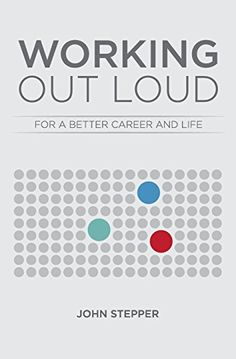 Working Out Loud: For a better career and life: Amazon.de: John Stepper: Fremdsprachige Bücher
