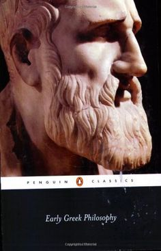Early Greek Philosophy (Penguin Classics) by Various (Author), Jonathan Barnes (Translator)