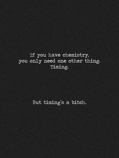 I think we do. Sex Quotes, Time Quotes, Poetry Quotes, Words Quotes, Wise Words, Quotes To Live By, Sayings, Right Person Wrong Time, Great Quotes
