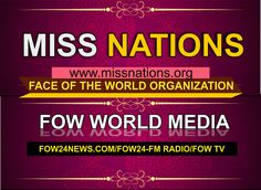 FOW 24 NEWS: MISS NATIONS.........FOW24NEWS.COM OFFICIAL MEDIA ...