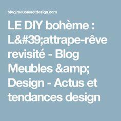 LE DIY bohème : L'attrape-rêve revisité - Blog Meubles & Design - Actus et tendances design