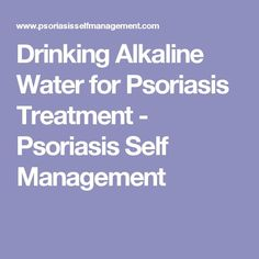 Psoriasis Revolution - Psoriasis Revolution - Psoriasis Revolution - Drinking Alkaline Water for Psoriasis Treatment - Psoriasis Self Management - REAL PEOPLE. REAL RESULTS 160,000 Psoriasis Free Customers - REAL PEOPLE. REAL RESULTS 160,000  Psoriasis Free Customers - REAL PEOPLE. REAL RESULTS 160,000+ Psoriasis Free Customers