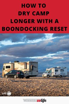 """Looking for was to dry camp or boondock for longer periods of time? If so, then a """"boondocking reset"""" just might be what you are searching for. From what is a boondocking reset, to tips before you begin dry camping, and so much more. This article will show you how to refresh and stretch your boondocking capabilities out longer. #WinnebagoLife #RVLive #BoonDockingReset #DryCamping #BoondockingLonger Ways To Travel, Rv Travel, Road Trip Adventure, Rv Tips, Rv Parks, Greatest Adventure, Rv Living, Great Stories, Great Places"""