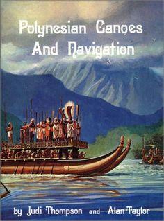 Polynesian Canoes and Navigation: Jud Thompson, Alan Taylor: 9780939154159: Books - Amazon.ca