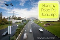 Healthy Food For Road Trips