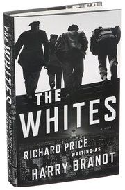 Review: In 'The Whites,' Richard Price Tries on a Pseudonym in a World of Brooding Cops - NYTimes.com