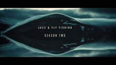 Jazz & Fly Fishing Season Two TRAILER. Jazz & Fly Fishing Season 2 will be released digitally this winter.