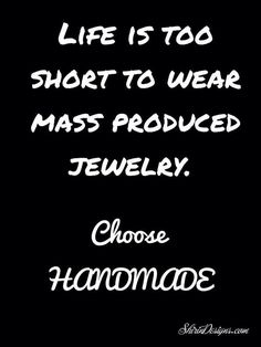 Fair Trade jewelry is all handmade with love.