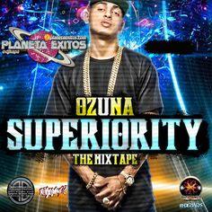 Ozuna , Superiority (The Mixtape 2016)