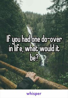 """Someone posted a whisper, which reads """"If you had one do-over in life, what would it be? Poll Questions, Deep Questions, Life Questions, Facebook Questions, Question Game, Question Of The Day, Facebook Group Games, Facebook Party, Interactive Facebook Posts"""