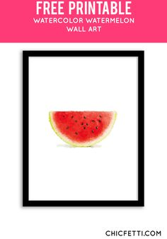 Free Printable Watermelon Watercolor Art from @chicfetti - easy wall art diy