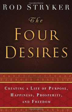 The Four Desires: Creating a Life of Purpose, Happiness, Prosperity, and Freedom by Rod Stryker http://www.amazon.com/dp/0553803980/ref=cm_sw_r_pi_dp_E6QWtb1FEWRYSXW3