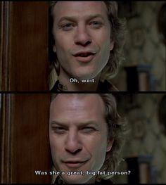 Oh, wait. - Buffalo Bill   Silence of the Lambs