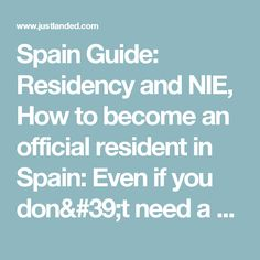 Spain Guide: Residency and NIE, How to become an official resident in Spain: Even if you don't need a visa to
