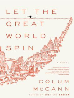 Let the Great World Spin ~Colum McCann 349p