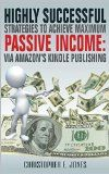 Free Kindle Book -  [Computers & Technology][Free] Make Money Online - Highly Successful Strategies to Achieve Maximum Passive Income: Via Amazon's Kindle Publishing - Make Money Online