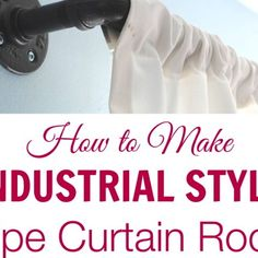 Finding Style in the Plumbing Aisle! {Industrial Pipe Curtain Rods}
