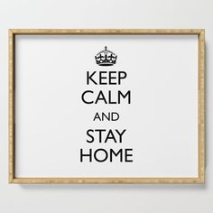 Keep calm and stay home Serving Tray by mariauusivirtadesign Bathroom Organisation, Organization, Serving Trays, 4 H, Plant Holders, Declutter, Platter, Keep Calm, Bamboo