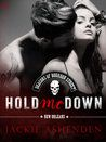 Review: Hold Me Down   Hold Me Down by Jackie Ashenden My rating: 4 of 5 stars When Blue is ordered out of town he leaves everything behind without even a goodbye even his best friend Alice. Alice has had a crush on Blue since he was a little girl. Blue never paid attention he just loved her as a friend. Alice is lost without him and the protection of the Deacons of Bourbon Street MC.... Shortly after losing Blue she also loses her Dad and to avoid losing her dads bike shop Alice does the…