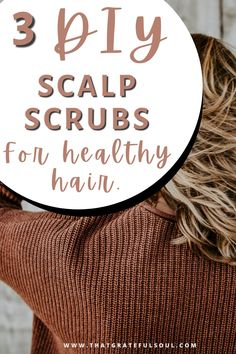 3 best and easy diy scalp scrubs to get healthy hair.