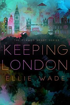 Keeping London The Flawed Heart Series Book 2 GONEbr Hes Gone Awaybr Deployedbr My Biggest Fear Realizedbr Well Second Fearbr