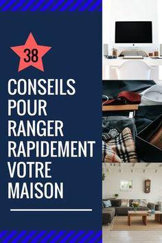 38 CONSEILS POUR RANGER RAPIDEMENT VOTRE MAISON Cet article a pour objectif de vous transmettre d'essentiels conseils à mettre en place le plus rapidement. #astuces #maison #immobilier