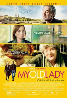 My Old Lady opens Friday Directed by Israel Horovitz. With Kevin Kline, Kristin Scott Thomas, Maggie Smith, Michael Burstin. An American inherits an apartment in Paris that comes with an unexpected resident. Movies 2014, Netflix Movies, Hd Movies, Movies To Watch, Movies Online, Movies And Tv Shows, Kristin Scott Thomas, Maggie Smith, See Movie